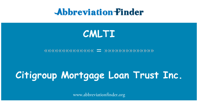 CMLTI: Citigroup Mortgage Loan Trust Inc.