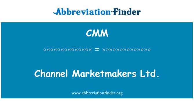 CMM: Channel Marketmakers Ltd.