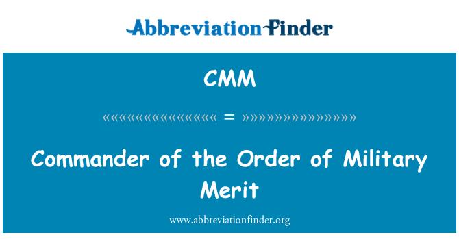 CMM: Commander of the Order of Military Merit