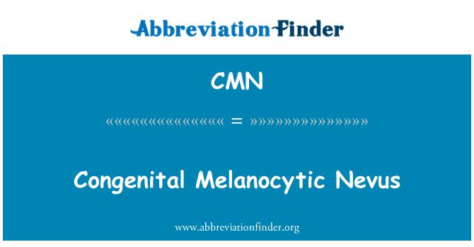 CMN: Congenital Melanocytic Nevus