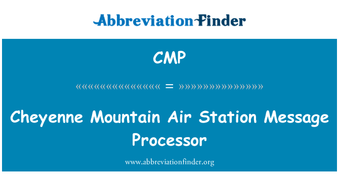 CMP: Cheyenne Mountain Air Station Message Processor