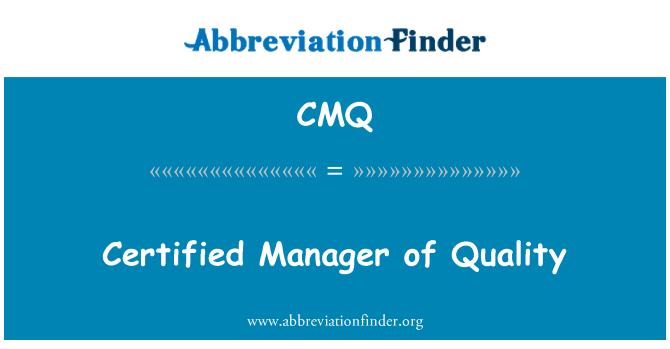 CMQ: Certified Manager of Quality