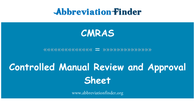 CMRAS: Controlled Manual Review and Approval Sheet
