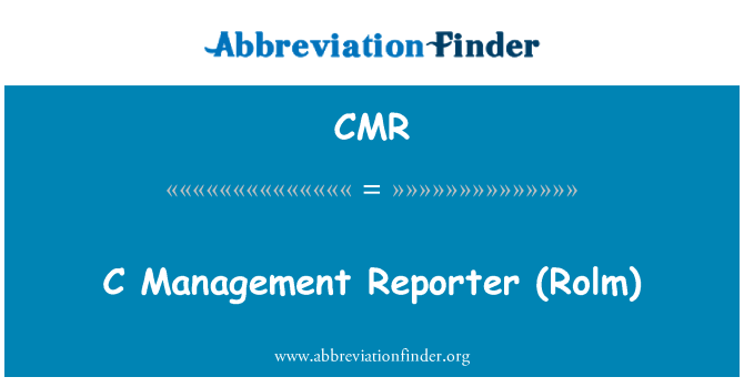 CMR: C  Management Reporter (Rolm)