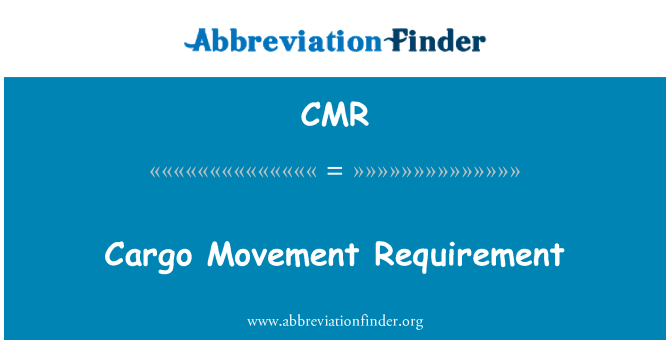 CMR: Cargo Movement Requirement