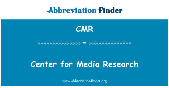 CMR: Center for Media Research