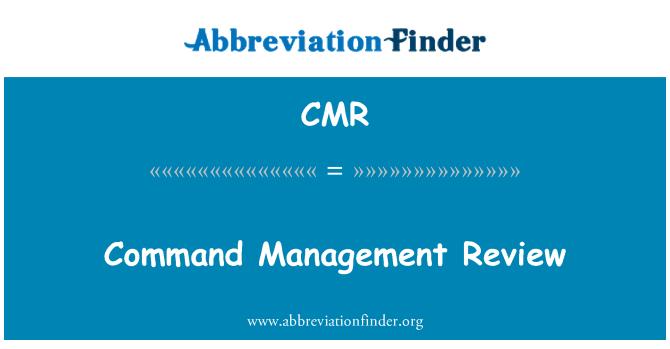 CMR: Command Management Review