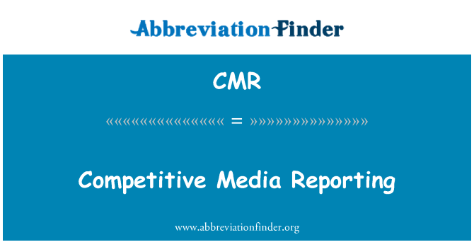 CMR: Competitive Media Reporting