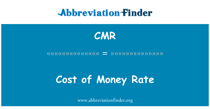 CMR: Cost of Money Rate