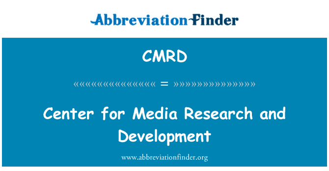CMRD: Center for Media Research and Development