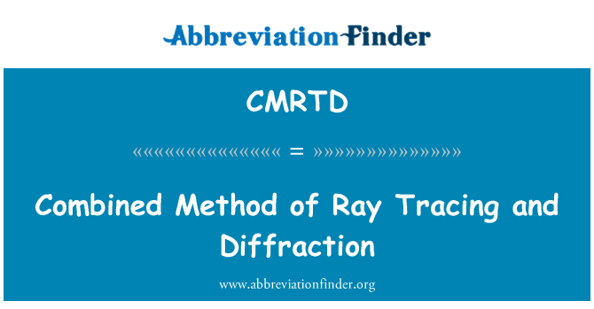 CMRTD: Combined Method of Ray Tracing and Diffraction