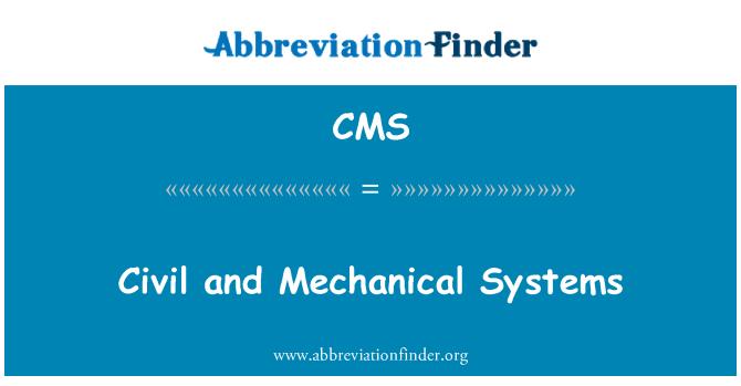 CMS: Tsiviil-ja mehaanilised