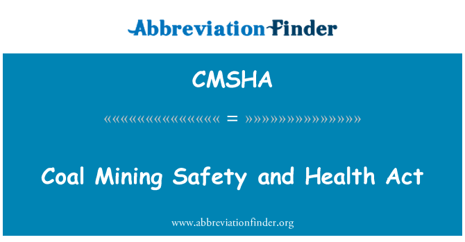 CMSHA: Coal Mining Safety and Health Act