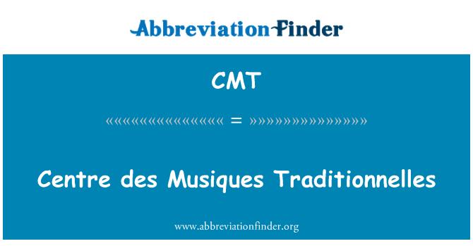 CMT: Centre des Musiques Traditionnelles
