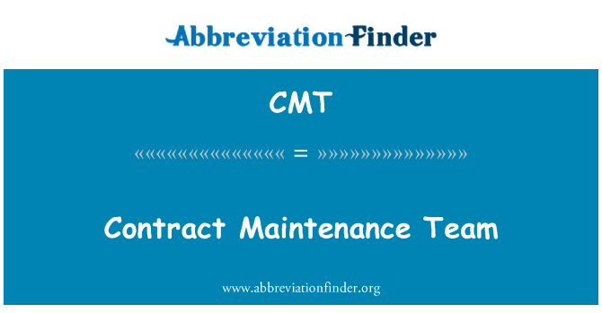 CMT: Contract Maintenance Team