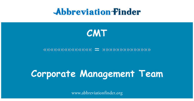 CMT: Corporate Management Team