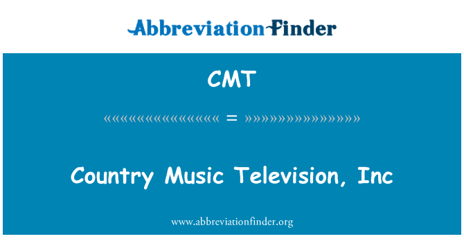 CMT: Country Music Television, Inc