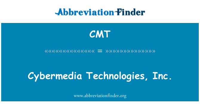 CMT: Cybermedia Technologies, Inc.