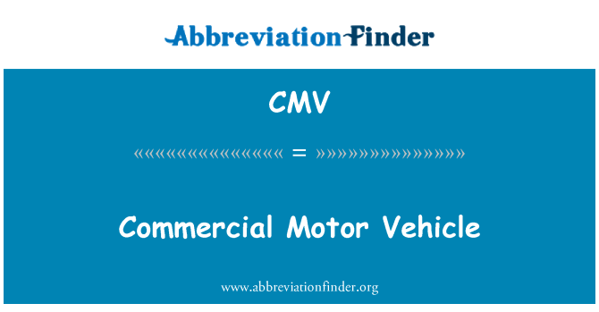 CMV: Commercial Motor Vehicle