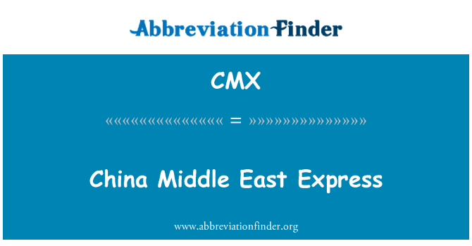 CMX: China Middle East Express