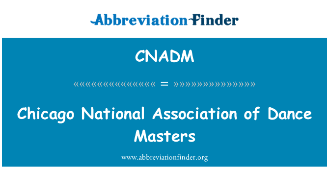 CNADM: Chicago National Association of Dance Masters