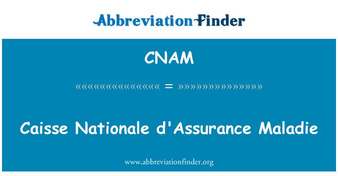 CNAM: Caisse Nationale d'Assurance Maladie