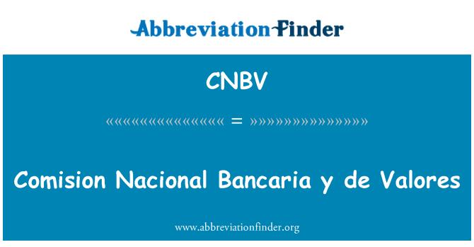 CNBV: Comision Nacional Bancaria y de Valores