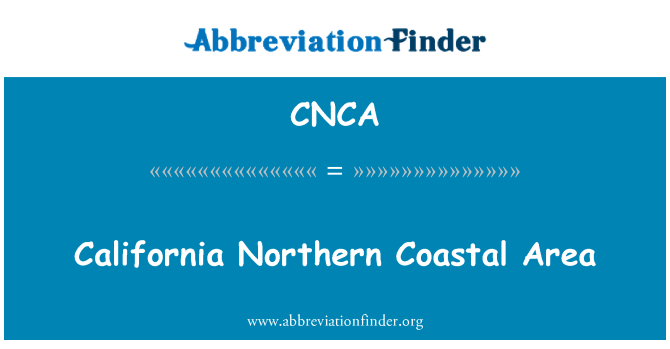 CNCA: California Northern Coastal Area