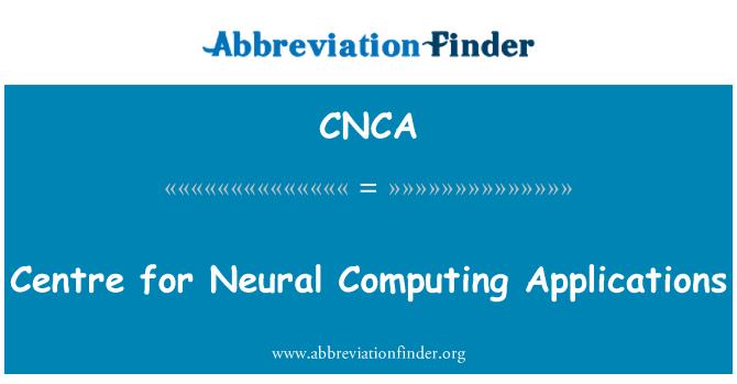 CNCA: Centre for Neural Computing Applications