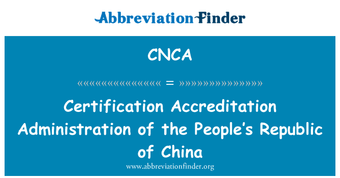 CNCA: Certification Accreditation Administration of the People's Republic of China