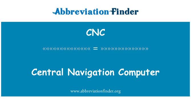 CNC: Central Navigation Computer