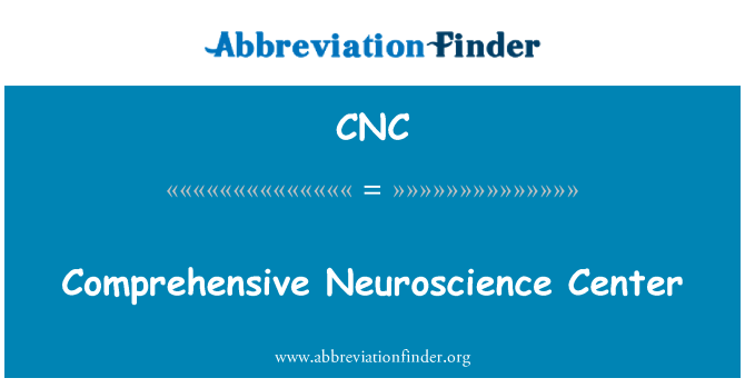 CNC: Comprehensive Neuroscience Center