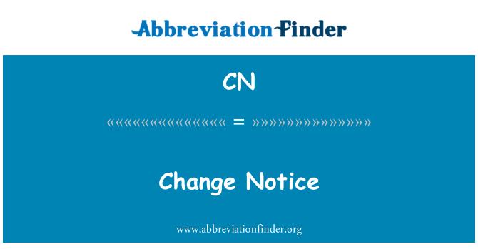 CN: Change Notice