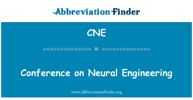 CNE: Conference on Neural Engineering