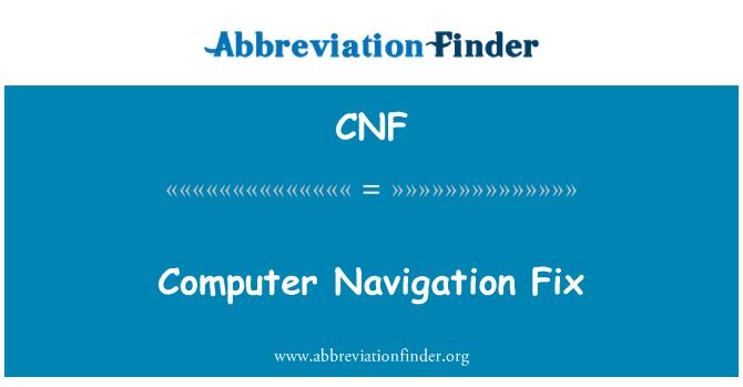 CNF: Computer Navigation Fix