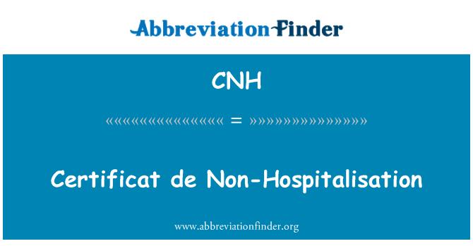 CNH: Certificat de Non-Hospitalisation