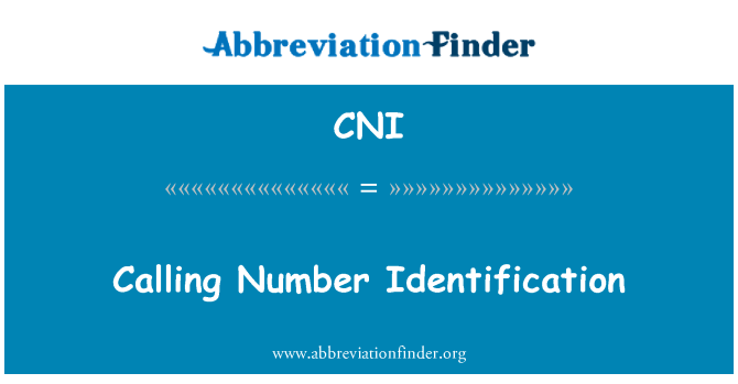 CNI: Calling Number Identification