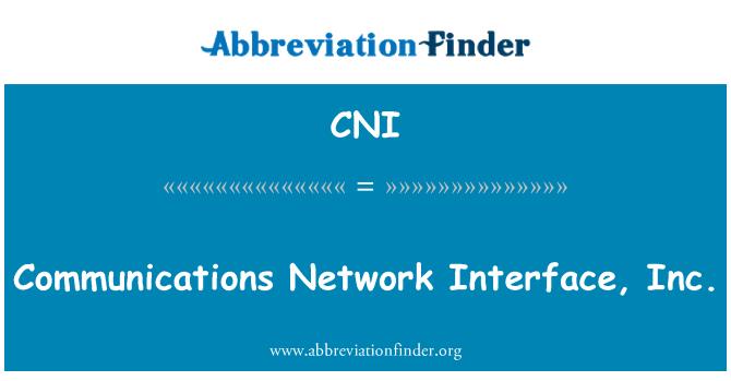 CNI: Communications Network Interface, Inc.