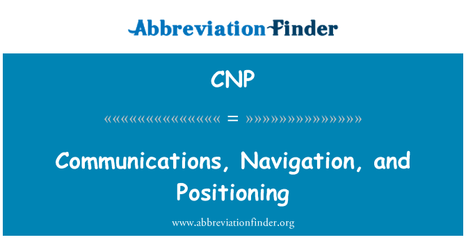 CNP: Communications, Navigation, and Positioning