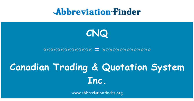 CNQ: Canadian Trading & Quotation System Inc.