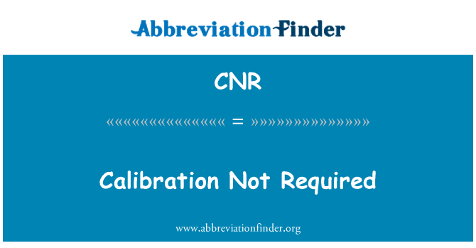 CNR: Calibration Not Required