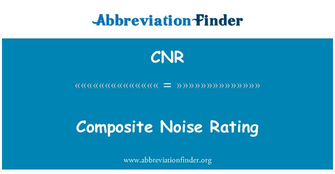CNR: Composite Noise Rating
