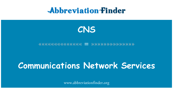 CNS: Communications Network Services