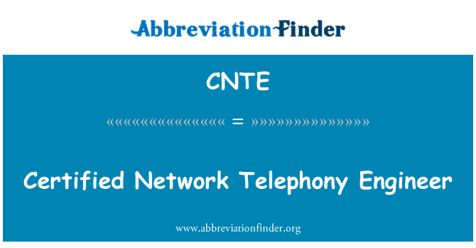 CNTE: Certified Network Telephony Engineer