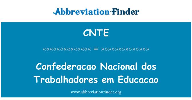 CNTE: Confederacao Nacional dos Trabalhadores em Educacao
