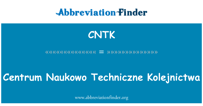 CNTK: Centrum Naukowo Techniczne Kolejnictwa
