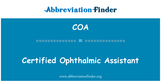 COA: Certified Ophthalmic Assistant