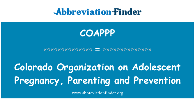 COAPPP: Colorado Organization on Adolescent Pregnancy, Parenting and Prevention