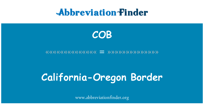 COB: California-Oregon Border