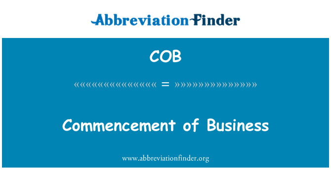 COB: Commencement of Business